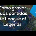 Gravar partida de lol (League of Legends)