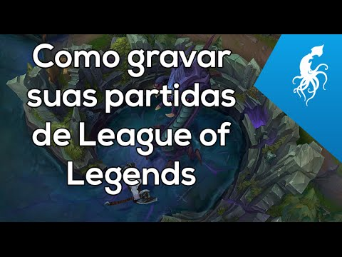 Gravar partida de lol League of Legends