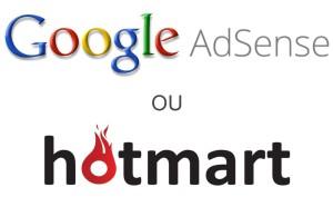 Google Adsense Hotmart qual o melhor 2