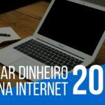 2 maneiras de ganhar dinheiro na Internet